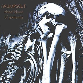 Wumpscut – Dried Blood of Gommorha