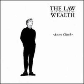 Anne Clark – The Law Is An Anagram of Wealth