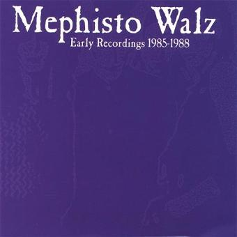 Mephisto Walz – Early Recordings 1985-1988
