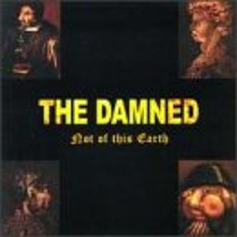 The Damned – Not of This Earth
