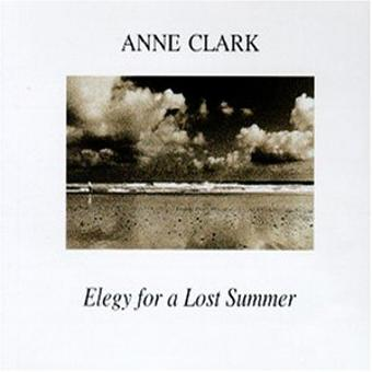 Anne Clark – Elegy for a Lost Summer