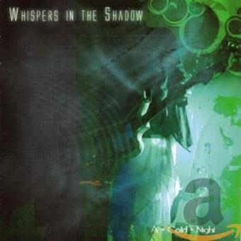 Whispers in the Shadow – A Cold Night-Live