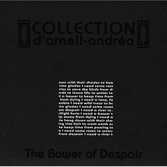 Collection d'Arnell-Andréa – The Bower of Despair