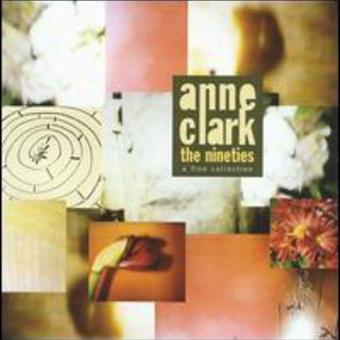 Anne Clark – The Nineties A Fine Collection - Best Of