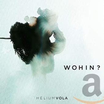 Helium Vola – Wohin?