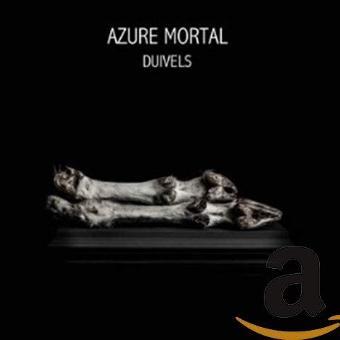 Azure Mortal – Azure Mortal - Duivels