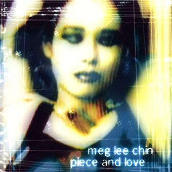 Meg Lee Chin – Piece and Love