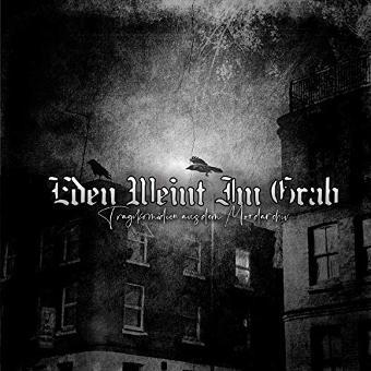 Eden Weint Im Grab – Tragikomoedien aus dem Mordarchiv