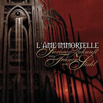 L'Âme Immortelle – In Einer Zukunft aus Tränen und Stahl