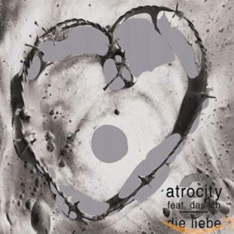 Atrocity – Die Liebe (Ft. das Ich) (Re-Release)