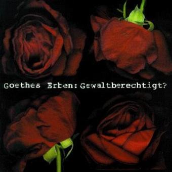 Goethes Erben – Gewaltberechtigt?