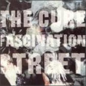 The Cure – Fascination Street