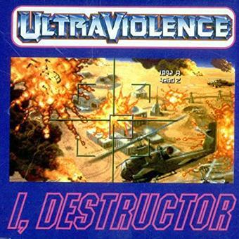 Ultra Violence – I, Destructor