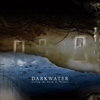 Darkwater – Calling The Earth To Witness