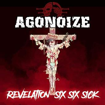 Agonoize – Revelation Six Six Sick (ltd. edition)