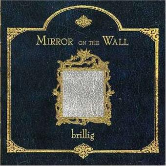 Brillig – Mirror on the Wall