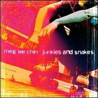 Meg Lee Chin – Junkies & Snakes