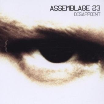 Assemblage 23 – Disappoint