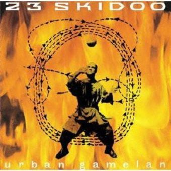 23 Skidoo – Urban Gamelan