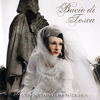 Bacio di Tosca – Der Tod und das Mädchen