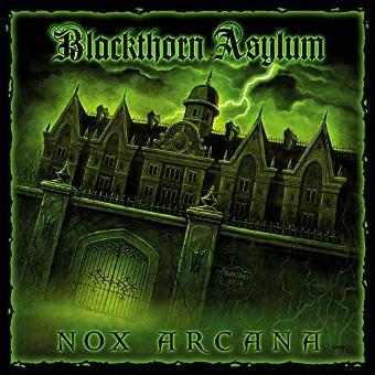 Nox Arcana – Blackthorn Asylum