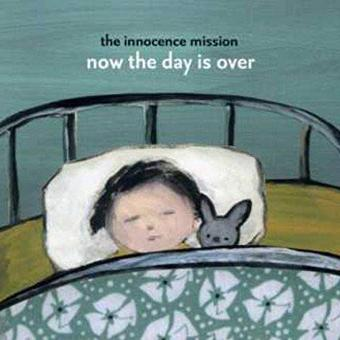 Innocence Mission – Now the Day Is Over