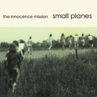 Innocence Mission – Small Planes