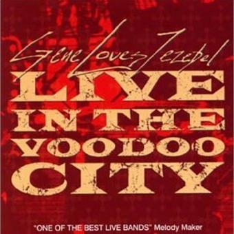 Gene Loves Jezebel – Live in the Voodoo City