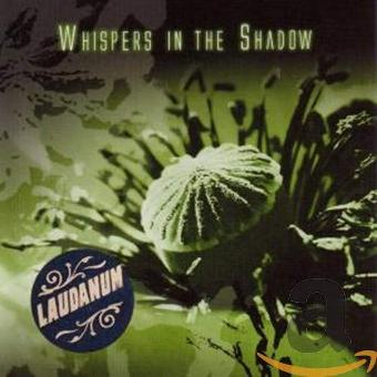Whispers in the Shadow – Laudanum