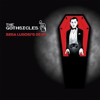 Gothsicles – Sega Lugosi's Dead