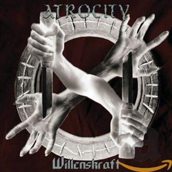 Atrocity – Willenskraft (Re-Release)