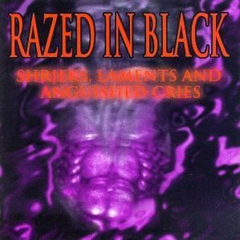 Razed in Black – Shrieks,Laments & Anguished