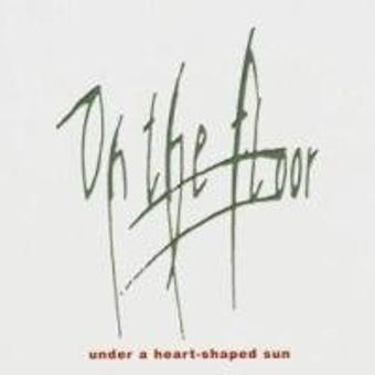 On the Floor – Under a Heart-Shaped Sun