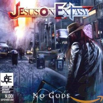 Jesus on Extasy – No Gods