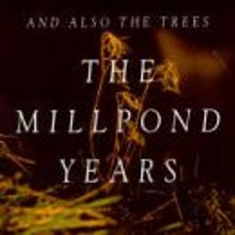 And Also the Trees – The Millpond Years