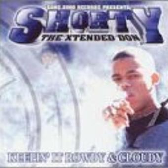 Shorty – Keepin' It Roudy & Cloudy