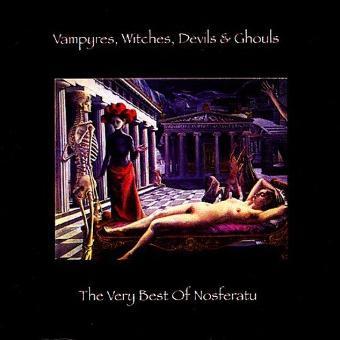 Nosferatu – Vampyres,Witches,Devils & Ghouls-Very Best of
