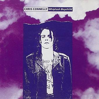 Chris Connelly – Whiplash Boychild